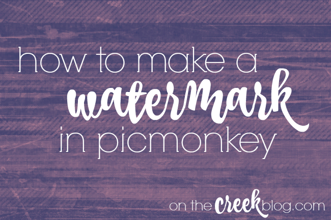 How To Make A Watermark In PicMonkey