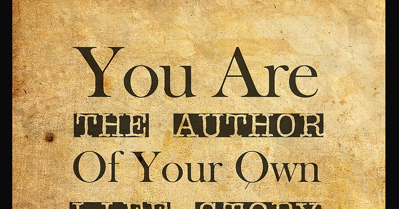 Wall Speaks You Are The Author Of Your Own Life Story