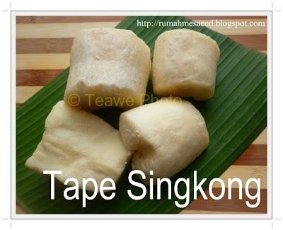 Cara Membuat Tape Singkong http://rumahmesaeed.blogspot.com/2011/10