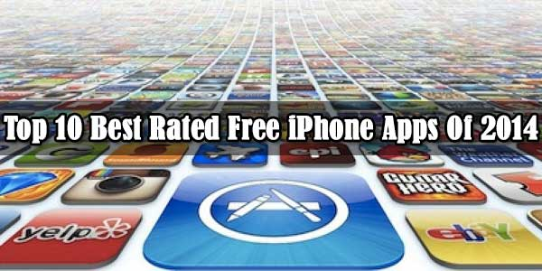 Top 10 Best Rated Free iPhone Apps Of 2014