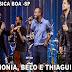 HARMONIA, BELO E THIAGUINHO -MUSICA BOA -EM SP [10.09.14]