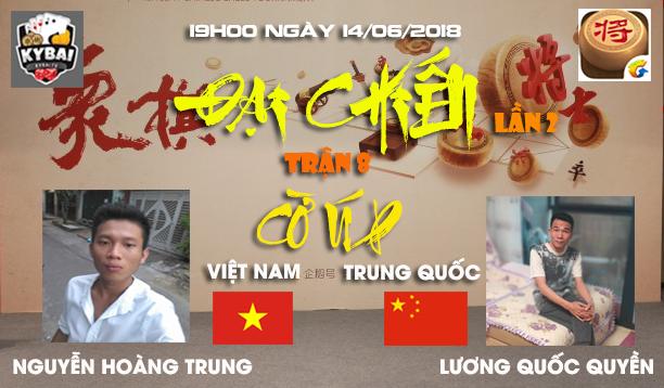 [Trận 8] Nguyễn Hoàng Trung vs Lương Quốc Quyền  : Đại chiến cờ úp online Việt Trung lần 2 năm 2018