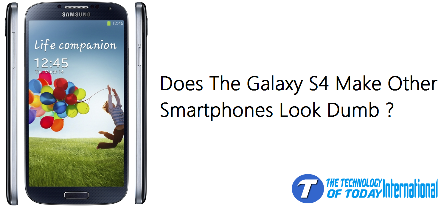 User Guide: Does The Galaxy S4 Make Other Smartphones Look ...