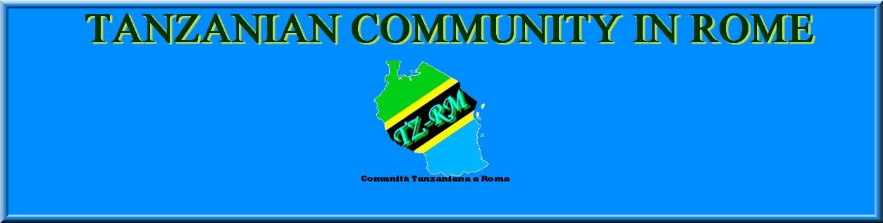 TANZANIAN COMMUNITY IN ROME-ITALY( COMUNITA' TANZANIANA A ROMA)