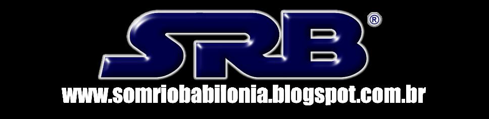 RÁDIO --- SOM RIO BABILONIA --- SRB ®