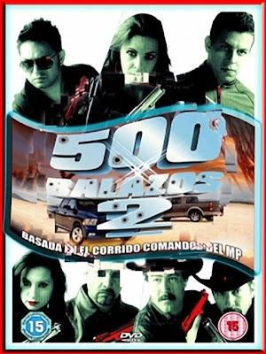 500 Balazos – DVDRIP LATINO