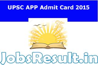 UPSC APP Admit Card 2015