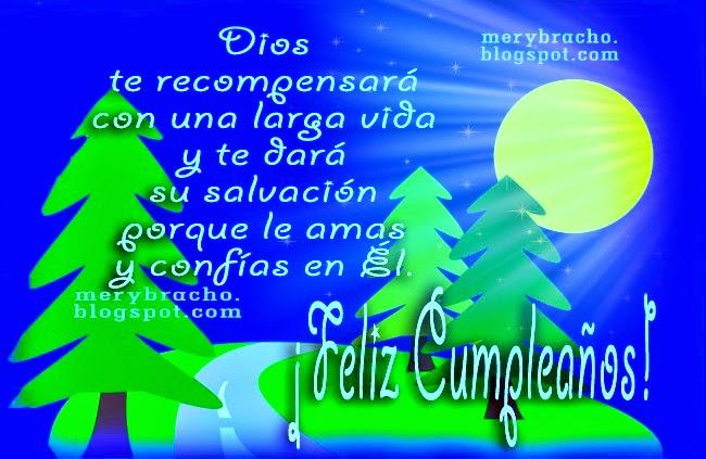 Tarjetas postales cristianas con imágenes para felicitar amigo, amiga por su cumpleaños. Felicidades en tu día, Salmo 91 como dedicatoria y mensaje cristiano para ti en tu cumple.