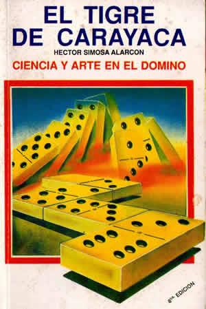 Ciencia y arte en el domino   Hector Simosa Alarcon El Tigre de Carayaca