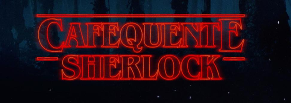 Café Quente & Sherlock