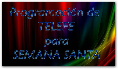 Programación de TELEFE para Semana Santa 2013