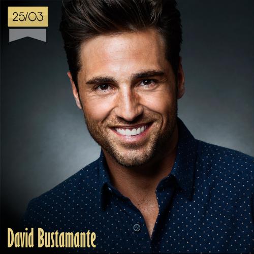 25 de marzo | David Bustamante - @David_Busta | Info + vídeos