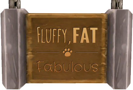 Fluffy, Fat and Fabulous