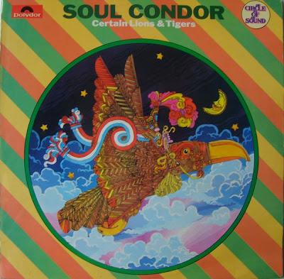 Certain Lions & Tigers - Soul Condor 1970 (Polydor)