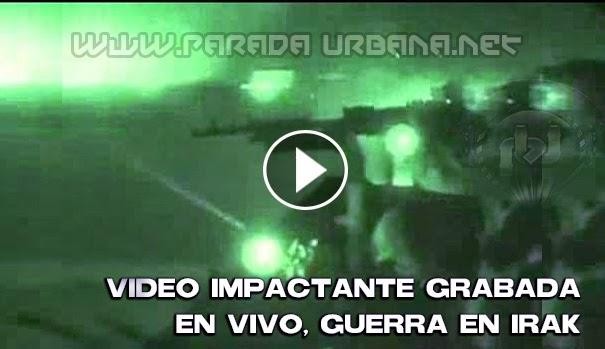 VIDEO IMPACTANTE - Balacera Grabada en vivo durante La Guerra en Irak