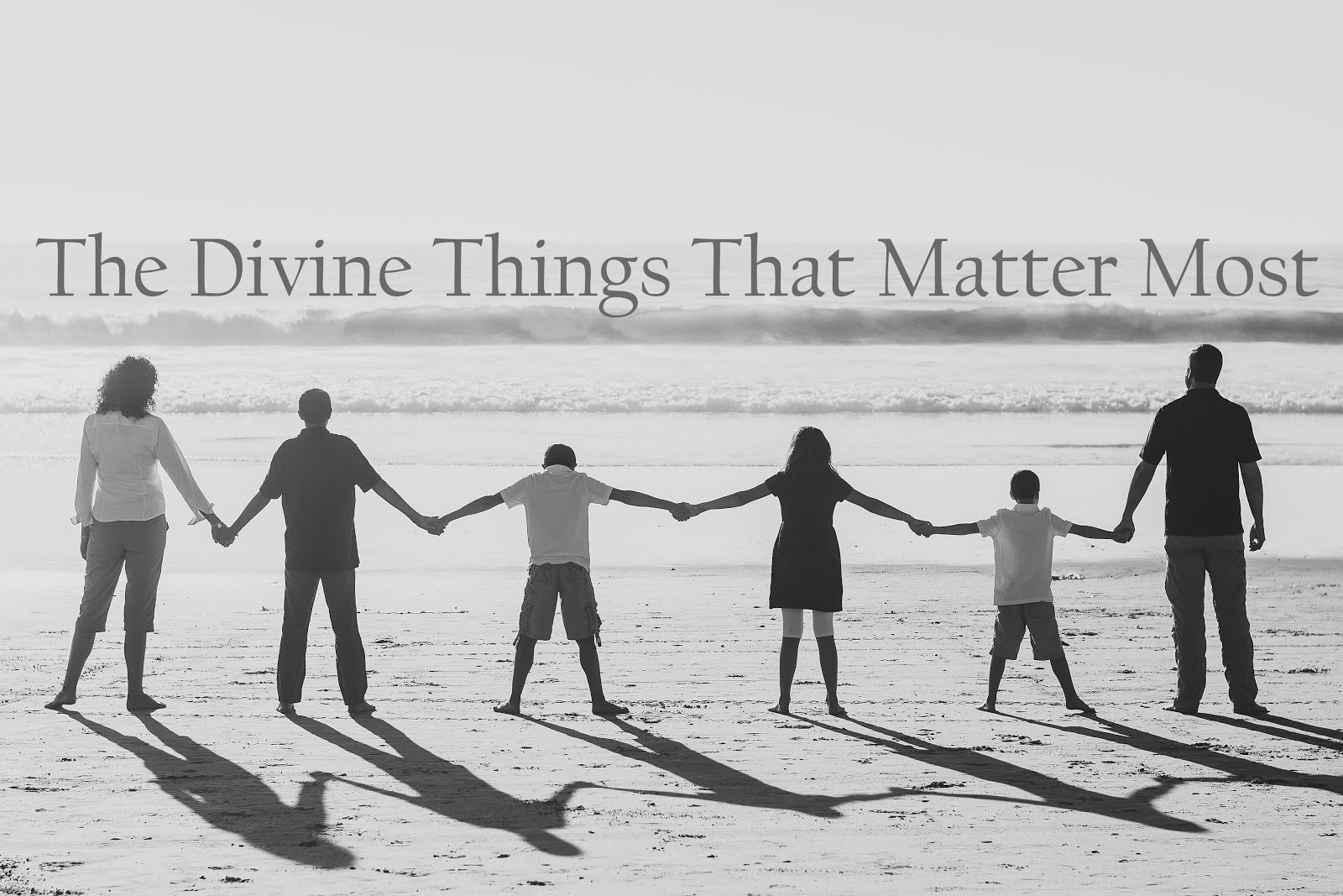 The Divine Things that Matter Most
