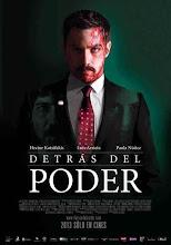 Detrás del poder (2013)