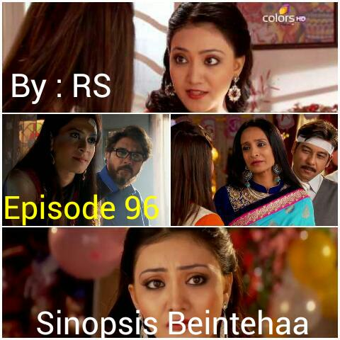 Sinopsis Beintehaa Episode 96