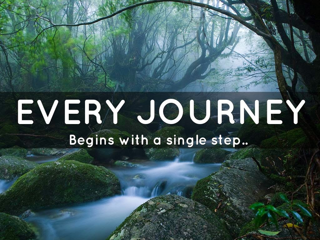 Every journey begins with a single step