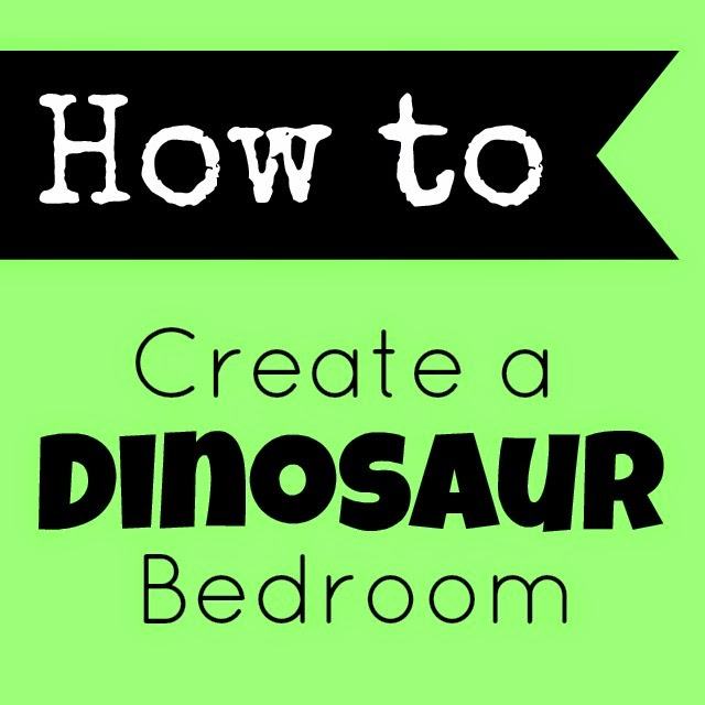 How to Create a Dinosaur Bedroom