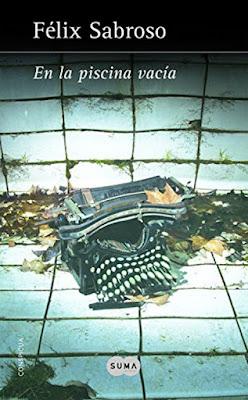 LIBRO - En La Piscina Vacía  Félix Sabroso (Suma de Letras - 3 Septiembre 2015) NOVELA | Edición papel & ebook kindle Comprar en Amazon España