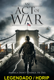 Assistir An Act of War Legendado 2015