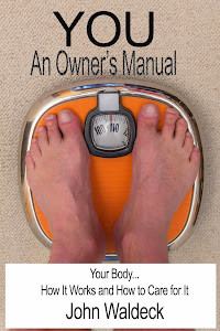 YOU - AN OWNER'S MANUAL: Your Body... How It Works and How to Care for It. GET YOUR COPY TODAY