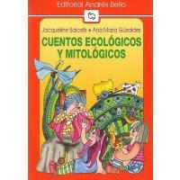 CUENTOS ECOLOGICOS Y MITOLOGICOS--ANA MARIA GUIRALDES