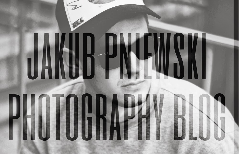 Jakub Pniewski | Photography Blog |