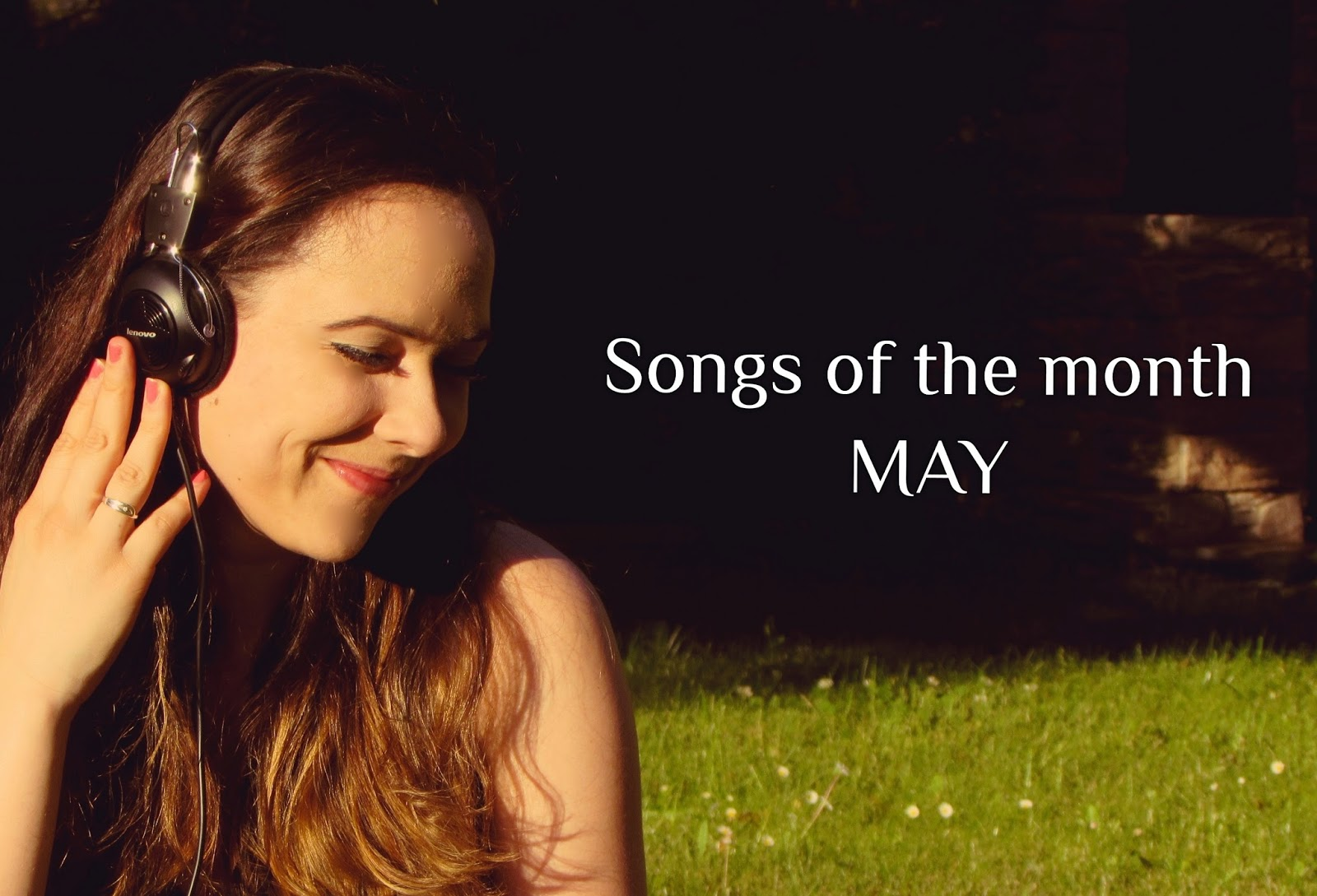 Songs of the month // MAY