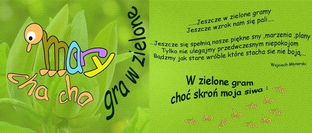 Bo ja w zielone gram :)))