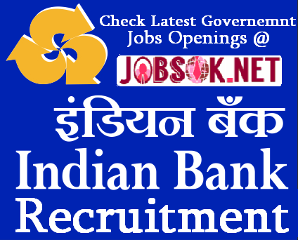 indian bank jobs latest government jobs opening indian bank Recruitment