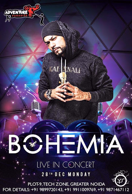 BOHEMIA LIVE in Concert - Noida on Dec 28th Monday - pesa nasha pyar - teambohemia