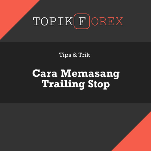 Trailing stop pada forex