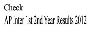 AP Inter 1st 2nd Year Results 2012