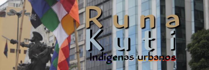 Runa Kuti, indígenas urbanos