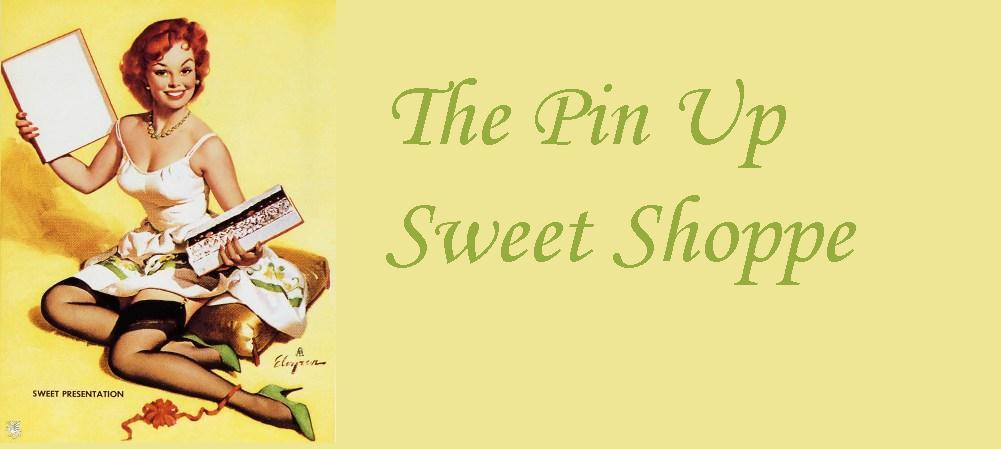 The Pin Up Sweet Shoppe