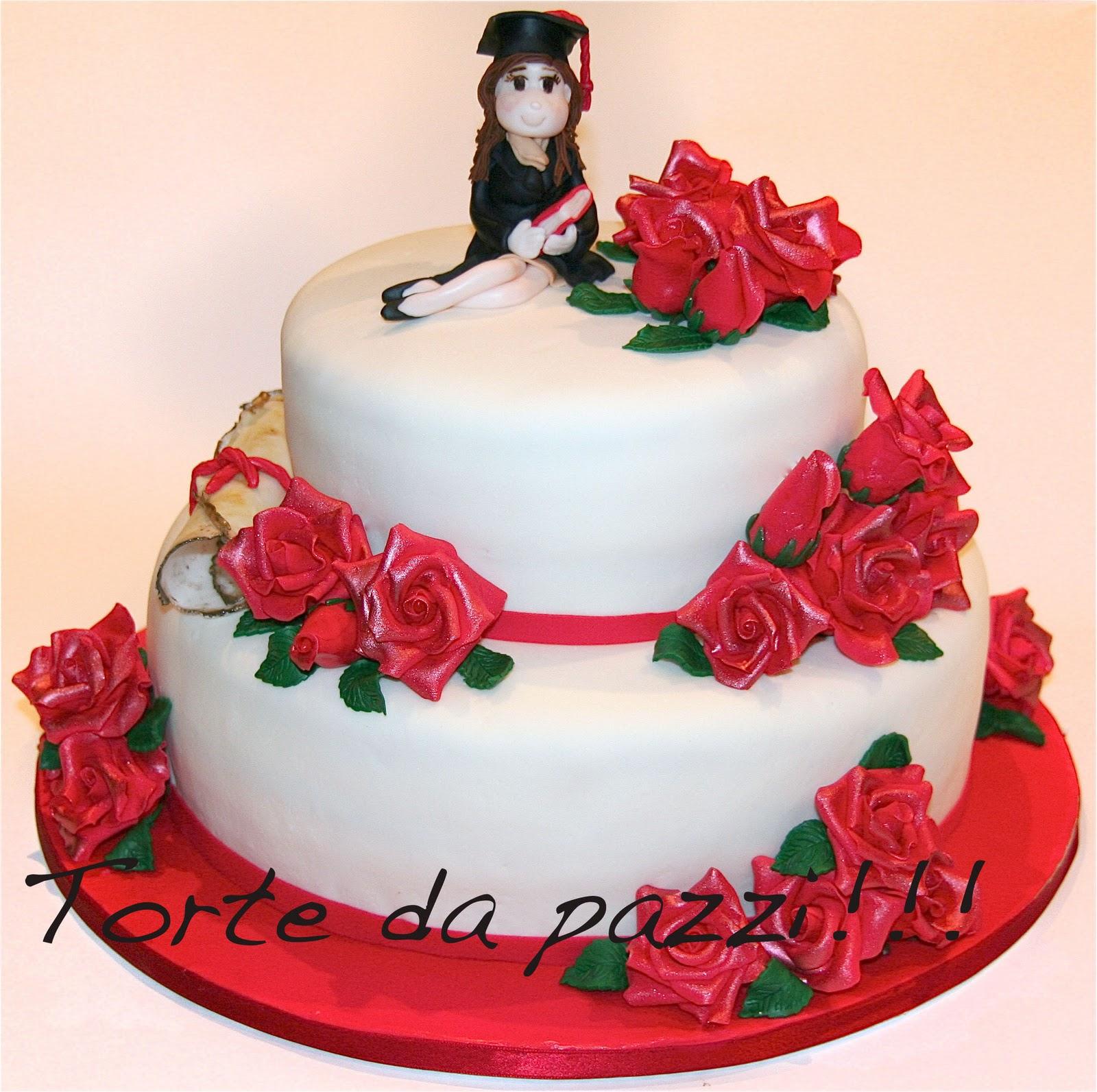 Torte Da Pazzi Rose Per Una Laurea