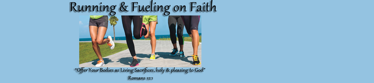 Running & Fueling on Faith