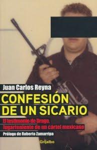 LIBRO: Confesion de un sicario: La historia de Drago Lugarteniente de un cartel Mexicano.
