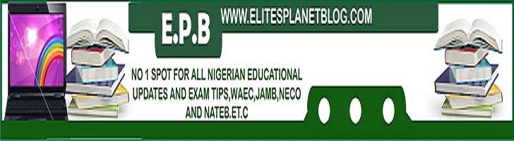 Elitesplanet Blog   University, Polytechnic, Colleges Admission and School News
