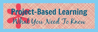Project-Based Learning What you Need to Know