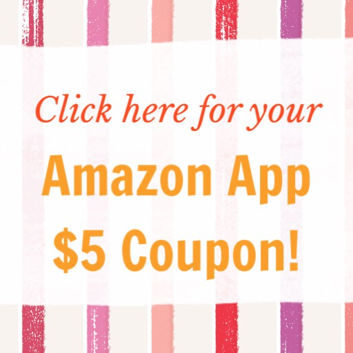 New to Amazon App? Click box to get $5 coupon!