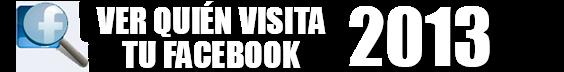 MIRA QUIEN VISITA TU BIOGRAFIA DE FACEBOOK