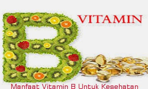 Manfaat Vitamin B Untuk Kesehatan