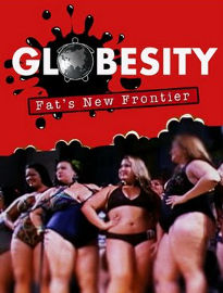 http://topdocumentaryfilms.com/globesity-fats-new-frontier/