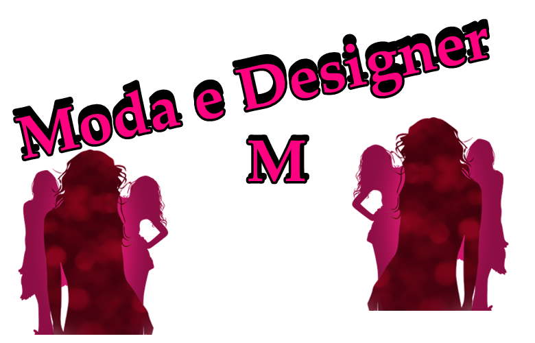 Moda e Designer M