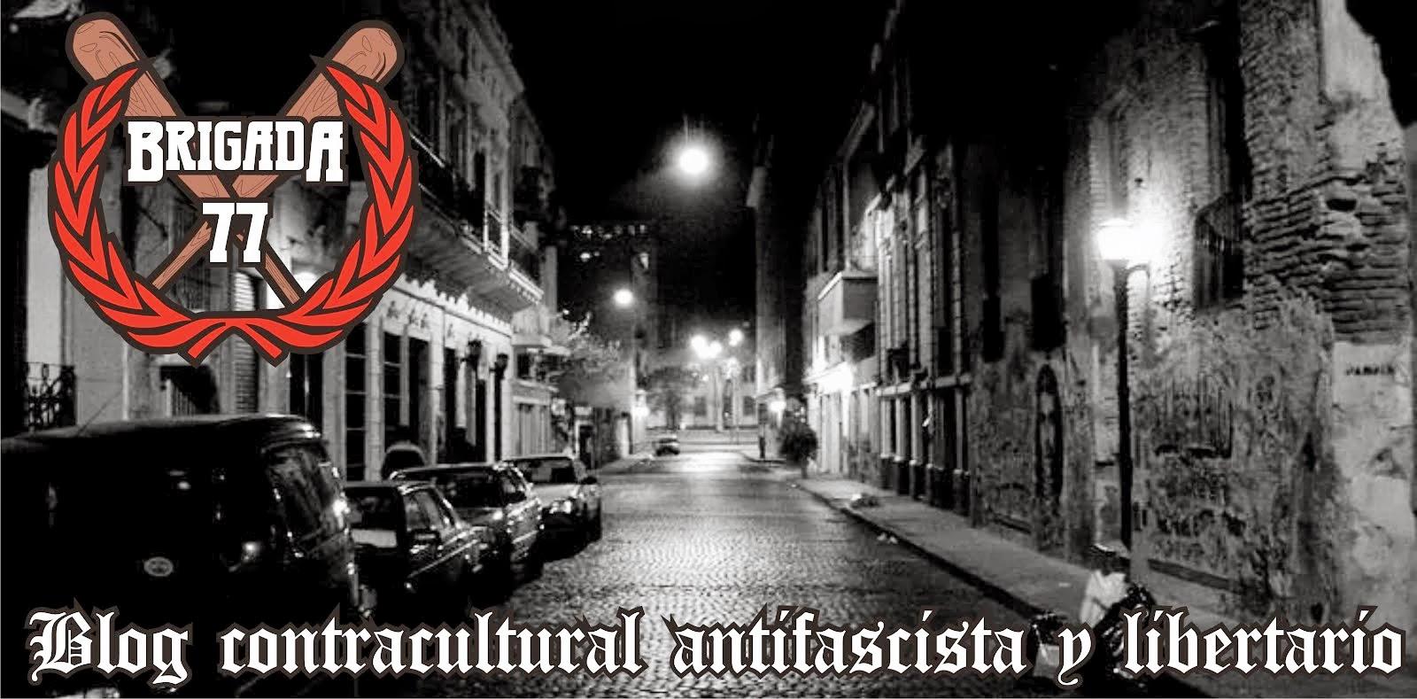 Brigada 77. Contracultura y antifascismo