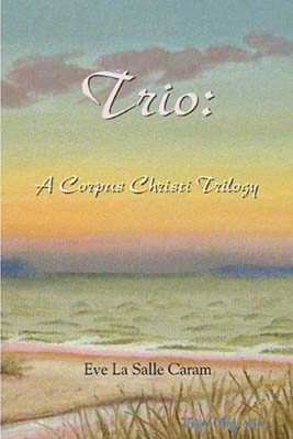 Trio: A Corpus Christi Trilogy