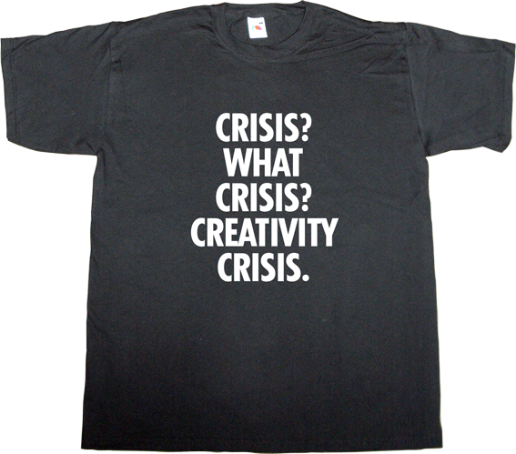 creative creativity crisis autobombing designer supertramp rock t-shirt ephemeral-t-shirts